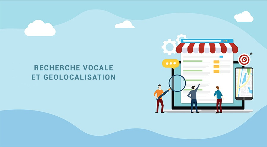 La recherche vocale et la géolocalisation